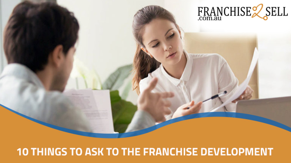 10 Things to Ask to the Franchise Development