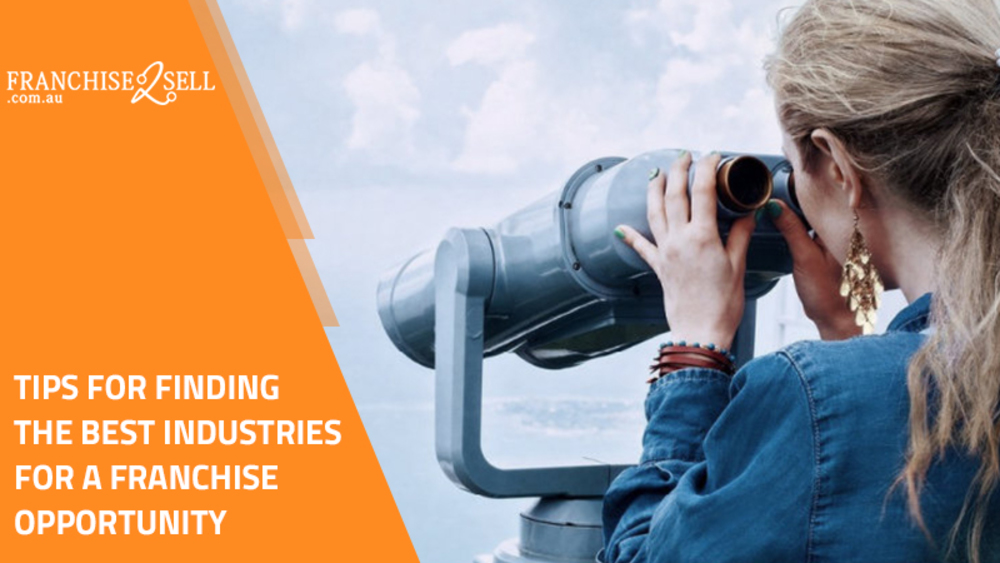 Tips For Finding The Best Industries For A Franchise Opportunity
