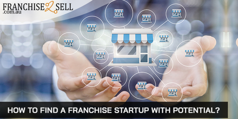 How To Find A Franchise Start-Up With Potential