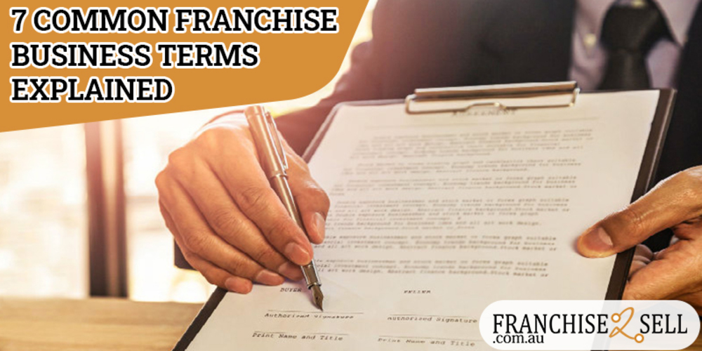 7 Common Franchise Business Terms Explained