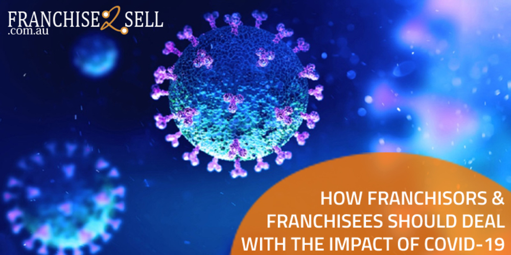 How Franchisors & Franchisees Should Deal with the Impact of COVID-19