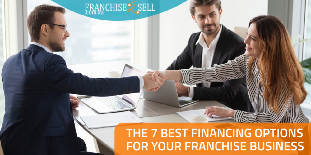 The 7 Best Financing Options for Your Franchise Business