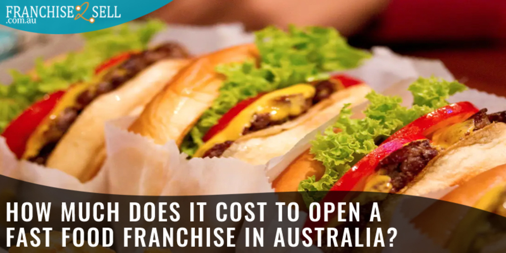 How Much Does It Cost to Open a Fast Food Franchise in Australia?