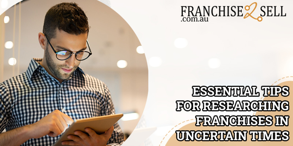 Essential Tips for Researching Franchises in Uncertain Times